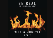 Kid Ink - Be Real (Vice & Justyle Remix)[Audio] ft. DeJ Loaf
