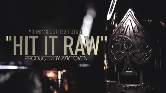 "Young Scooter ""Hit It Raw"" Feat. Future"