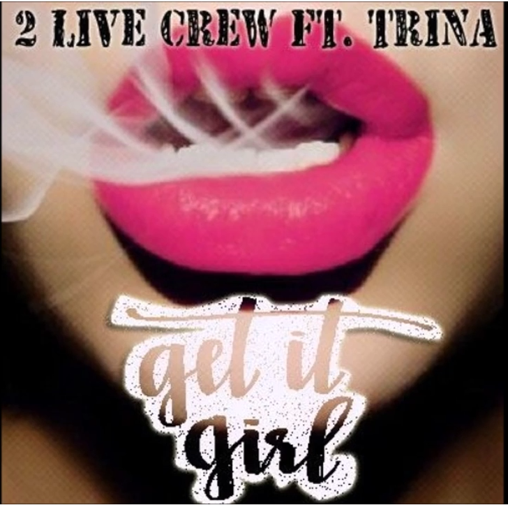 2 Live Crew - Get It Girl (feat. Trina)