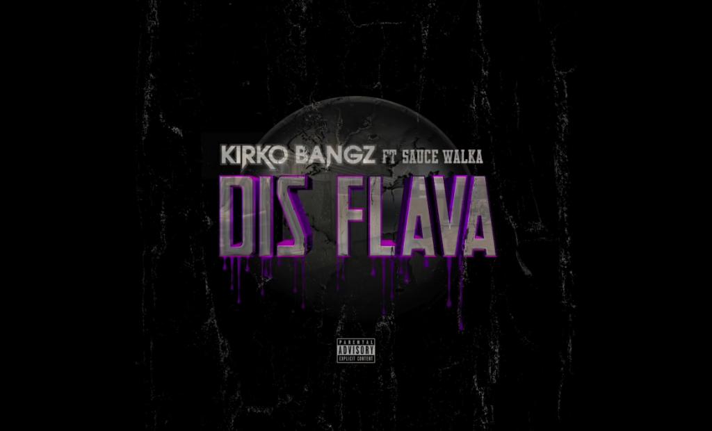 Audio: Kirko Bangz - Dis Flava (Feat. Sauce Walka)