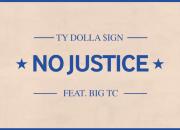 Ty Dolla $ign - No Justice ft. Big TC [Audio] @tydollasign