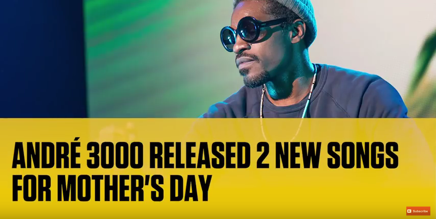 André 3000 Released 2 New Songs for Mother's Day